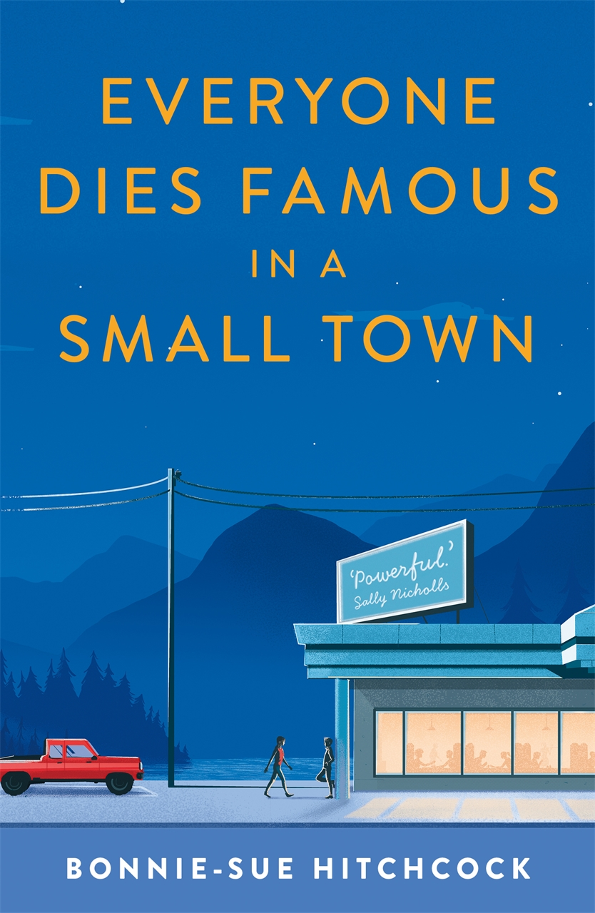 Everyone Dies Famous in a Small Town